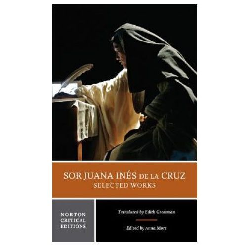 Sor Juana Ines de la Cruz: Selected Works (9780393920161)