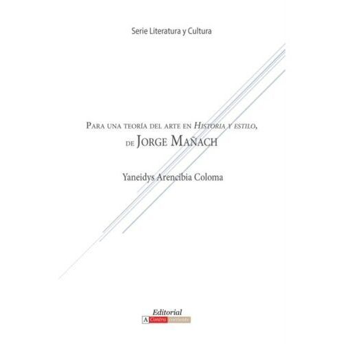 Para Una Teoria del Arte En Historia y Estilo de Jorge Manach Coloma, Yaneidys Arencibia