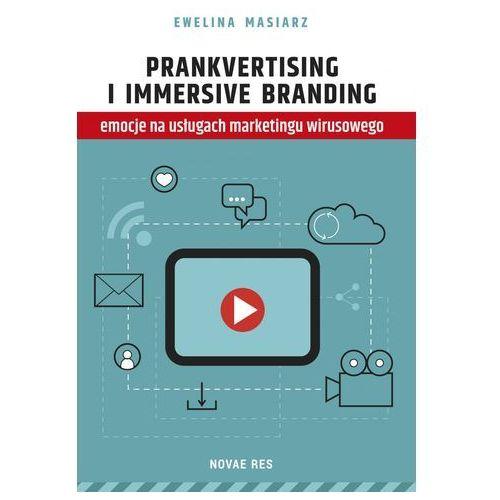 Prankvertising i immersive branding - emocje na usługach marketingu wirusowego, Novae Res