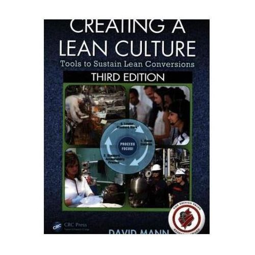 Creating a Lean Culture Tools to Sustain Lean Conversions, Third Edition (9781482243239)