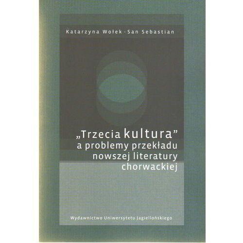 Trzecia kultura a problemy przekładu nowszej literatury chorwackiej, Katarzyna Wołek