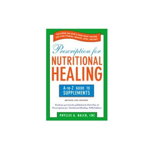 Prescription for Nutritional Healing (9781583334126)