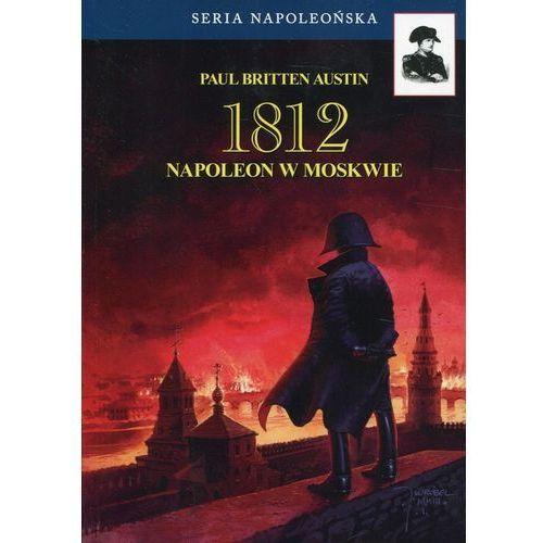 1812 Tom 2 Napoleon w Moskwie (2019)
