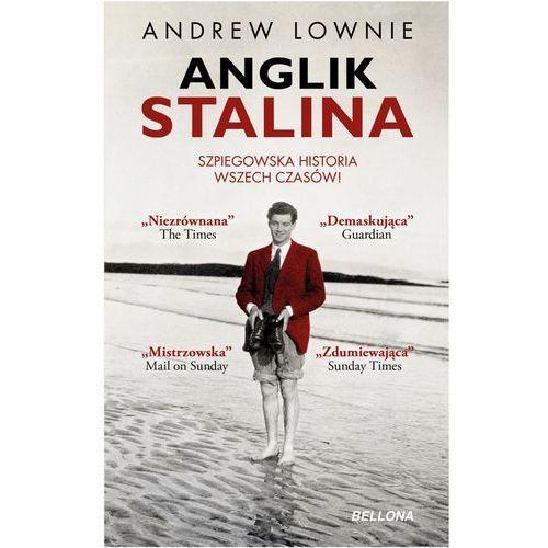 Anglik Stalina. Szpiegowska historia wszech czasów - ANDREW LOWNIE, Lownie Andrew