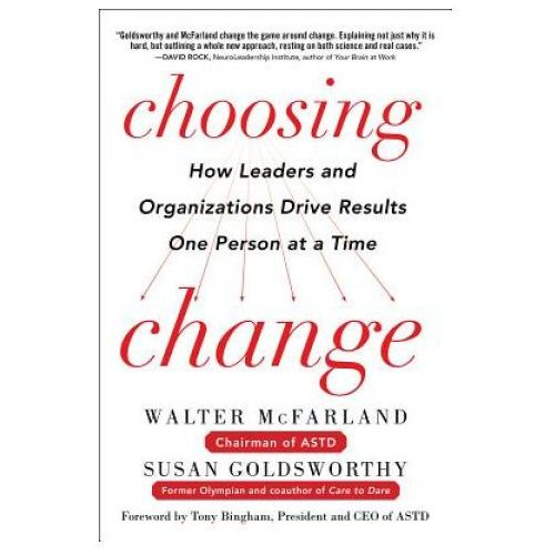 Choosing Change: How Leaders and Organizations Drive Results One Person at a Time (9780071816243)