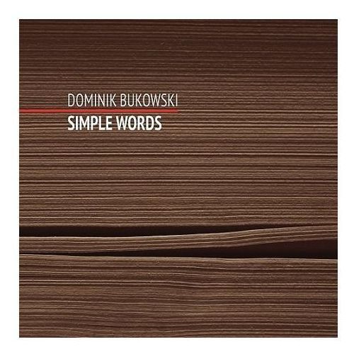 Simple Words. Dominik Bukowski CD - Praca zbiorowa (Płyta CD)