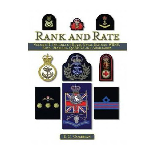 Volume II: Insignia of Royal Naval Ratings, WRNS, Royal Marines, QARNNS and Auxiliaries Rank and Rate (9781847973085)