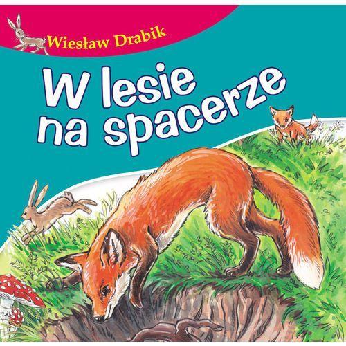 W lesie na spacerze, Bajki dla malucha - Wiesław Drabik (10 str.)