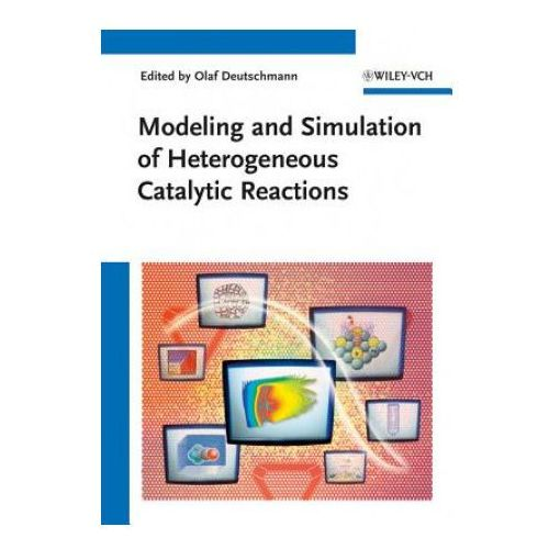 Modeling and Simulation of Heterogeneous Catalytic Reactions (9783527321209)
