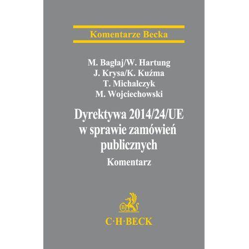 Dyrektywa Parlamentu Europejskiego i Rady 2014/24/UE w sprawie zamówień publicznych Komentarz*natychmiastowawysyłkaod3,99 (9788325578473)