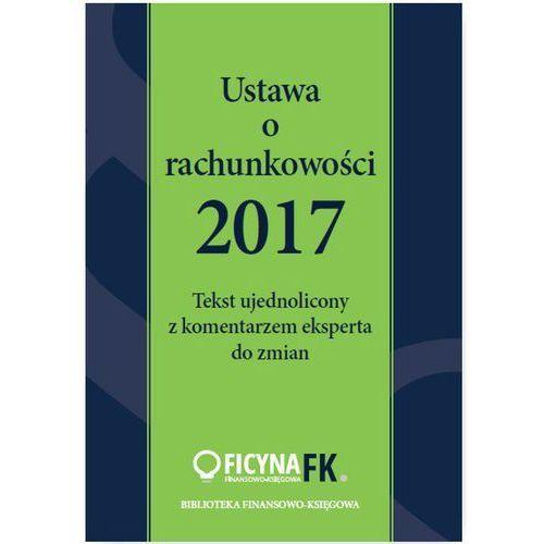 Ustawa o rachunkowości 2017. Tekst ujednolicony z komentarzem eksperta do zmian (92 str.)