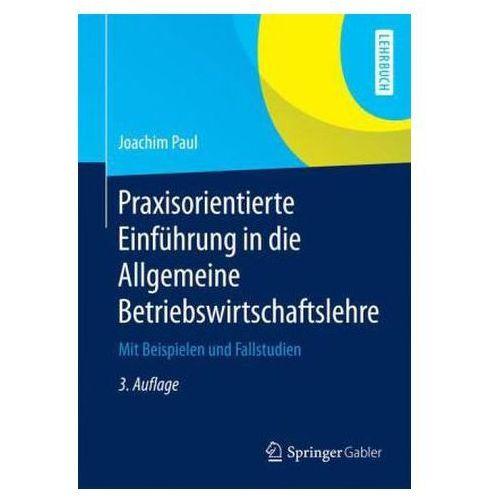 Praxisorientierte Einführung in die Allgemeine Betriebswirtschaftslehre (9783658071059)