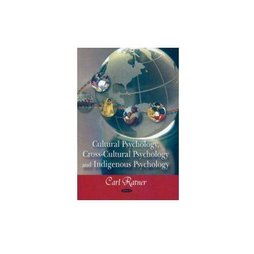 Cultural Psychology, Cross-Cultural Psychology, and Indigenous Psychology (9781604561739)