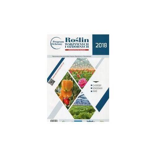 Program ochrony roślin warzywnych i ozdobnych pod osłonami 2018. Darmowy odbiór w niemal 100 księgarniach!