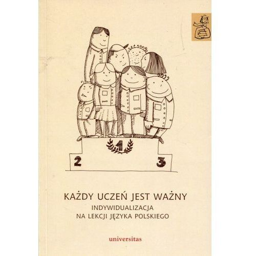 Każdy uczeń jest ważny. Indywidualizacja na lekcji języka polskiego (9788324231041)