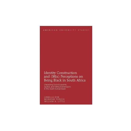 Identity Construction and (Mis) Perceptions on Being Black in South Africa (9781433117213)