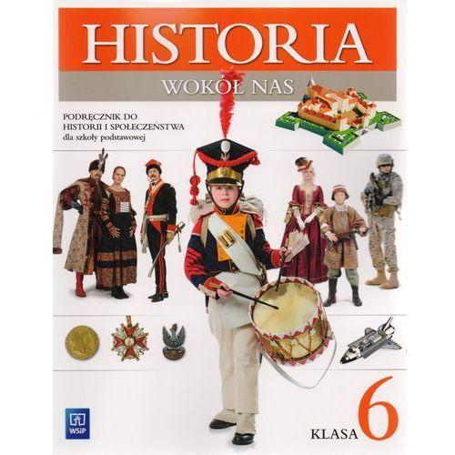 Historia i Społeczeństwo. Historia Wokół Nas. Podręcznik. Klasa 6. Szkoła Podstawowa (9788302143731)