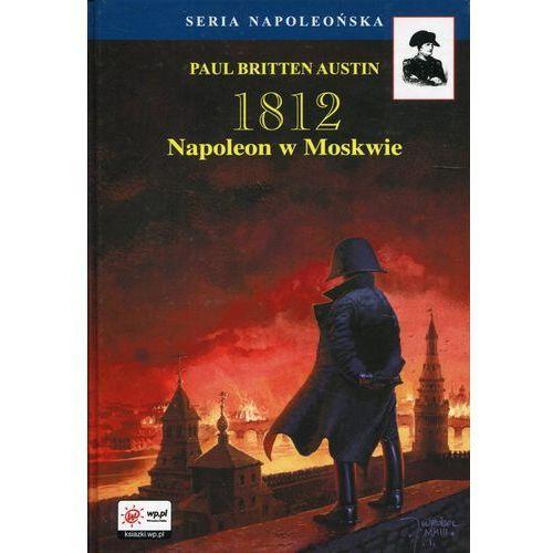 1812 Tom 2 Napoleon w Moskwie (9788365201041)