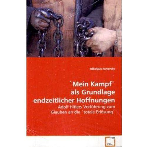 """""""Mein Kampf"""" als Grundlage endzeitlicher Hoffnungen (9783639013719)"""
