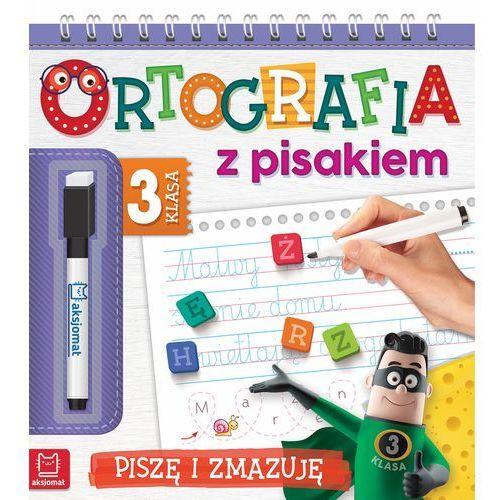 Ortografia z pisakiem Klasa 3 Piszę i zmazuję - Praca zbiorowa (24 str.)