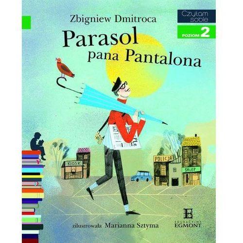 Czytam sobie. Poziom 2. Parasol pana Pantalona. + zakładka do książki GRATIS, oprawa broszurowa