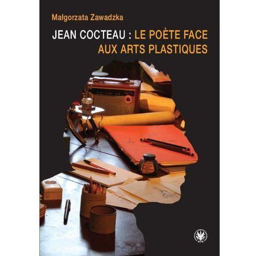 Jean Cocteau: le počte face aux arts plastiques (2014)