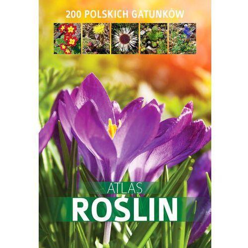 Atlas roślin 200 polskich gatunków - Dostępne od: 2014-04-16 (9788378454700)