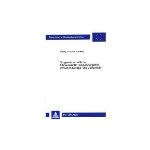 Vorgemeinschaftliche Übereinkünfte im Spannungsfeld zwischen Europa- und Völkerrecht (9783631556016)