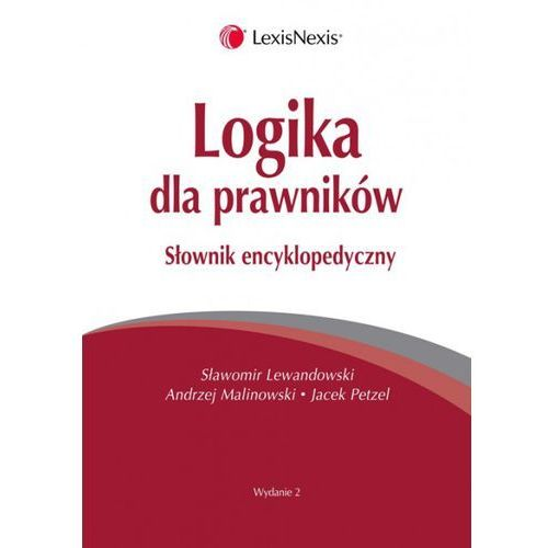 Logika dla prawników. Słownik encyklopedyczny (2011)