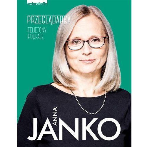 Przeglądarka - Anna Janko, Zwierciadło