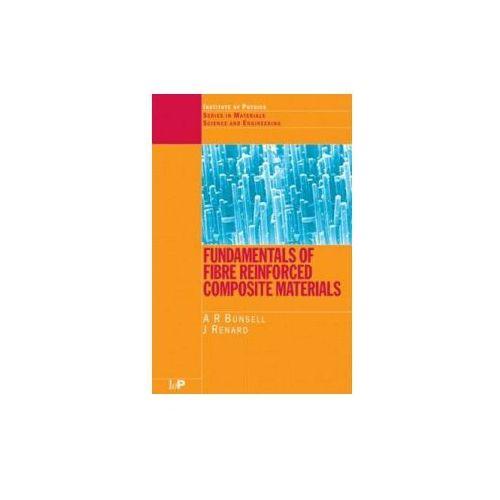 Fundamentals of Fibre Reinforced Composite Materials (9780750306898)