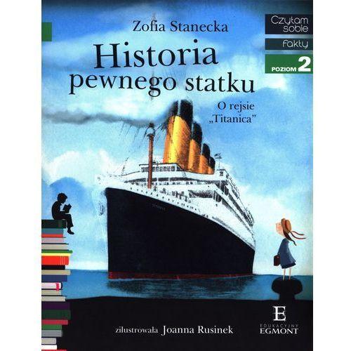 "Historia pewnego statku O rejsie ""Titanica"" - Stanecka Zofia, Egmont"