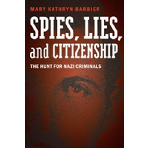 Spies, Lies, and Citizenship Barbier, Mary Kathryn (9781612347271)