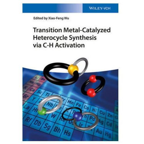 Transition Metal-Catalyzed Heterocycle Synthesis via C-H Activation (9783527338887)