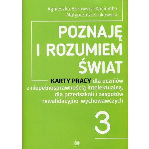 Poznaję i rozumiem świat 3 Karty pracy - Borowska-Kociemba Agnieszka, Krukowska Małgorzata (2016)