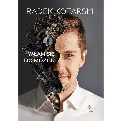 """""""Włam się do mózgu"""" – Radosław Kotarski (302 str.)"""