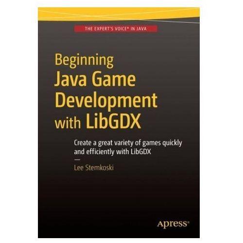 Beginning Java Game Development with LibGDX (9781484215012)