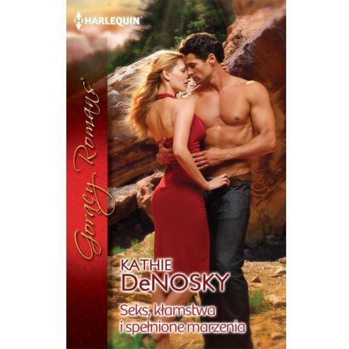 Seks, kłamstwa i spełnione marzenia - Kathie DeNosky (104 str.)