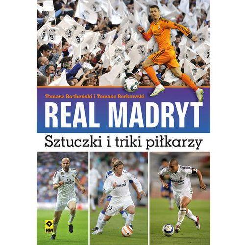 Real Madryt Sztuczki i triki piłkarzy (64 str.)