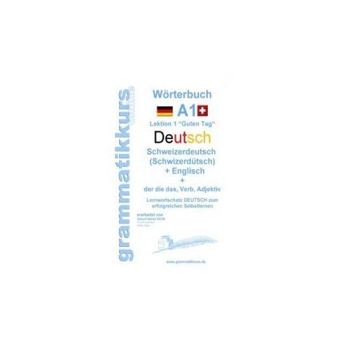 Wörterbuch Deutsch - Schweizerdeutsch (Schwizerdütsch) - Englisch Niveau A1 (9783739206004)