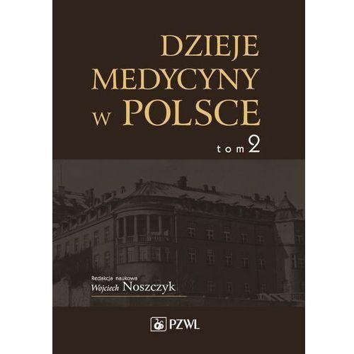 Dzieje medycyny w Polsce. Lata 1914-1944. Tom 2 - No author - ebook