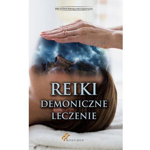 Reiki. Demoniczne leczenie - Praca zbiorowa (EPUB), Wydawnictwo Monumen