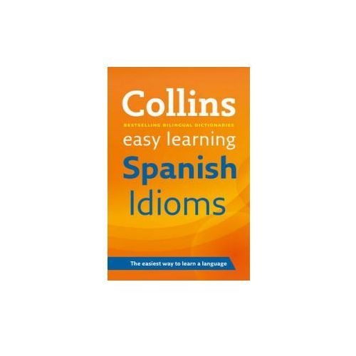 Easy Learning Spanish Idioms (9780007337361)