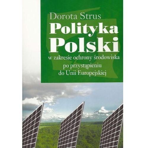 Polityka Polski w zakresie ochrony środowiska po przystąpieniu do Unii Europejskiej. (9788375454635)