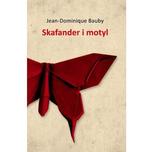 Skafander i motyl - Jeśli zamówisz do 14:00, wyślemy tego samego dnia. Darmowa dostawa, już od 300 zł. (132 str.)