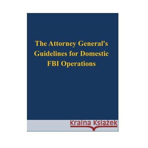 Attorney General Guidelines For Domestic Fbi Operations