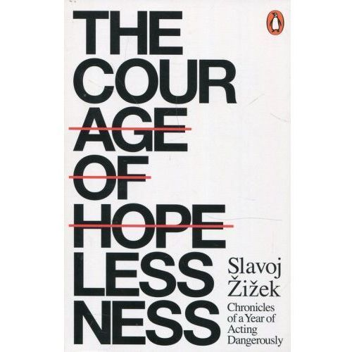 The Courage of Hopelessness - Slavoj Zizek (2018)