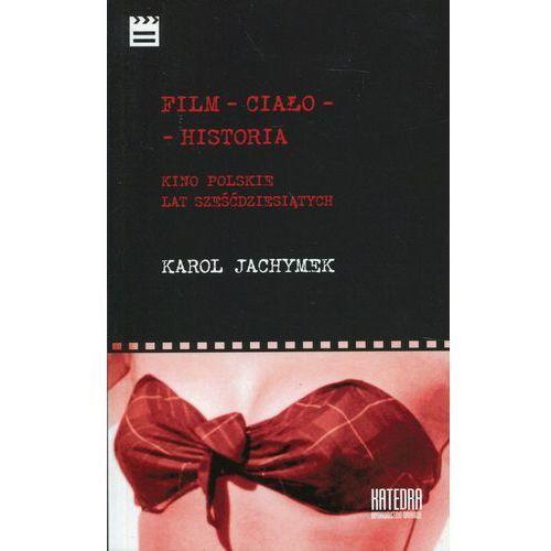 Film - ciało - historia Kino polskie lat sześćdzie - Jeśli zamówisz do 14:00, wyślemy tego samego dnia. Darmowa dostawa, już od 300 zł., oprawa miękka