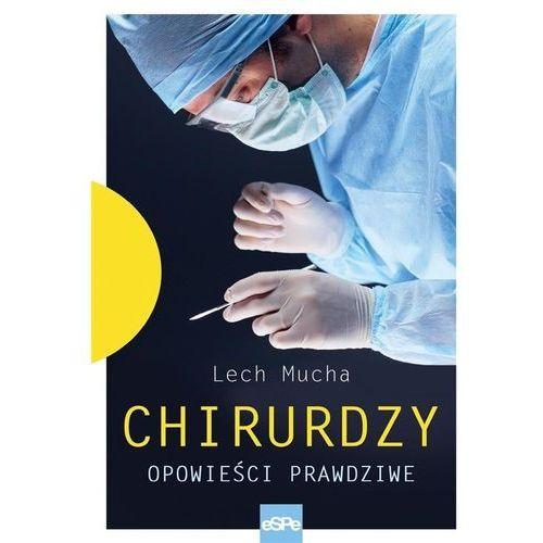 Chirurdzy Opowieści prawdziwe., Lech Mucha