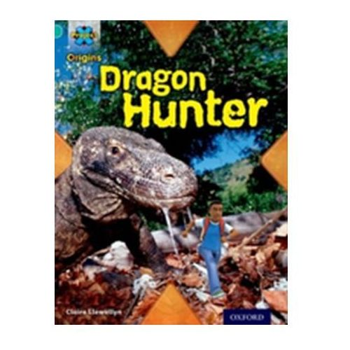 Project X Origins: Turquoise Book Band, Oxford Level 7: Discovery: Dragon Hunter (9780198301561)